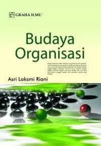 Budaya Organisasi Ori 1 budaya organisasi asri laksmi riani