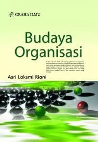 Buku Budaya Organisasi Dan Peningkatan Kinerja Perusahaan budaya organisasi asri laksmi riani