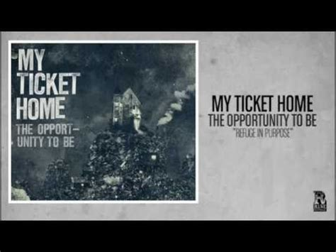 my ticket home refuge in purpose