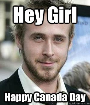Canada Day Meme - hey girl happy canada day misc quickmeme