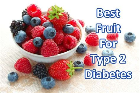 what are the best fruits for diabetics find out what fruit you can eat if you have type 2