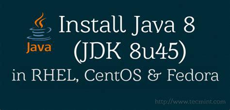 install oracle java jdk 6 7 8 in ubuntu 13 04 install java 8 jdk jre 8u45 on rhel centos 7 6 5 and