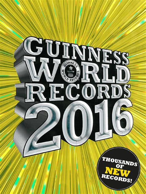 guinness world records 2015 guinness world records 2016 book for 10 13 stretching a buck stretching a buck