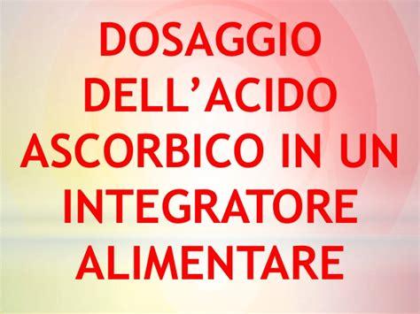 acido ascorbico conservante alimentare acido ascorbico conservante alimentare dosaggio