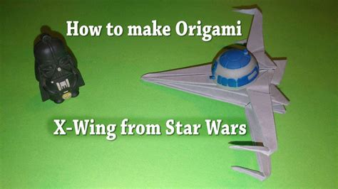 How To Make Origami Wings - how to make origami x wing from the wars stem