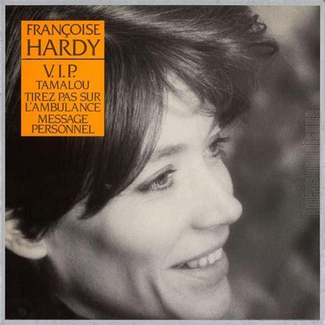 francoise hardy vip encyclop 233 disque disque v i p tamalou tirez pas sur l