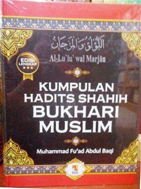 Buku Kumpulan Hadits Shahih Bukhari Muslim By Muhammad Fuad Abdul Baq kumpulan hadits shahih bukhari muslim muhammad fu ad abdul baqi