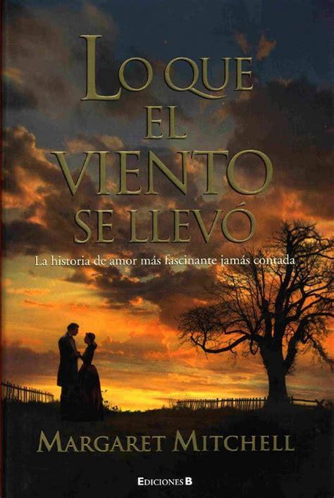 libro lo que el viento el libro lo que el viento se llev 243 el final de