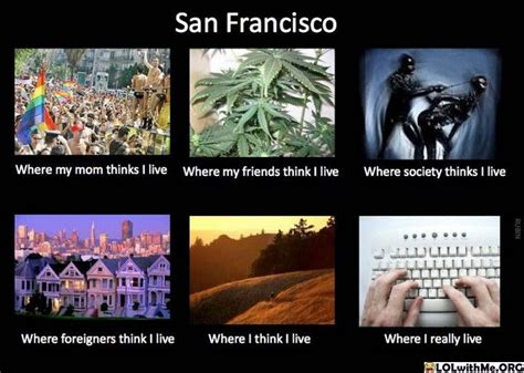 San Francisco Meme - this never gets old for me all smiles pinterest san