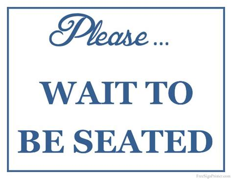wait to be seated sign stand uk printable wait to be seated sign printable s