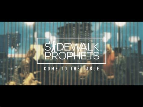 come to the table hymn come to the table lyrics sidewalk prophets christian