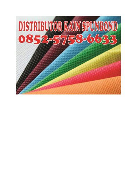 Grosir Kain Spunbond 0852 5758 6565 simpati kain spunbond sidoarjo