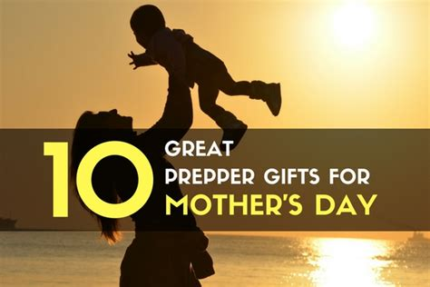 great gifts for mom 10 great prepper gifts for mother s day trueprepper