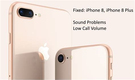 solved low call volume on iphone x iphone 8 8 plus sound problem