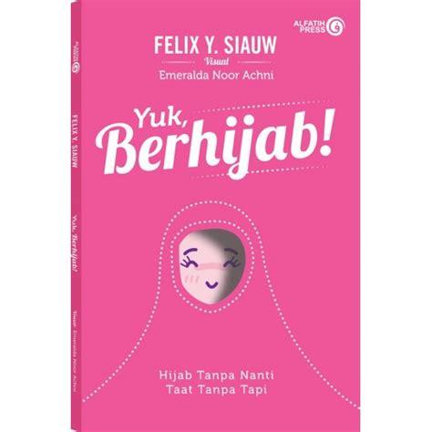 Felix Siauw Jilbab Syar I Buku Buku Terbaik Dari Ghazi Book Store Karya Ust