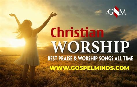 top   christian praise  worship songs   time