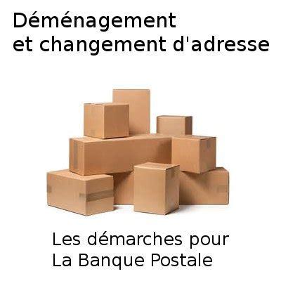 la banque postale adresse si鑒e banque postale changement d adresse signaler un