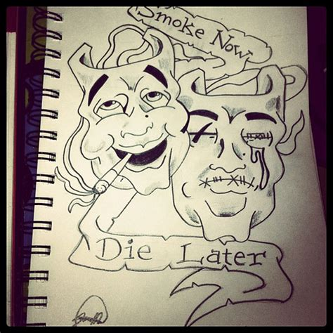 quot smoke now die later quot drawings drawingskills tattoos