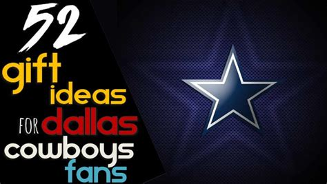 gifts for cowboys fans dallas cowboys lovers gift ideas