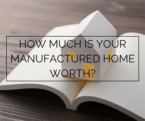 how much is your manufactured home worth