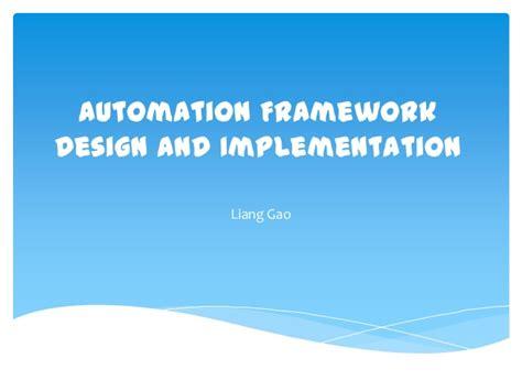 framework design automation framework design and implementation