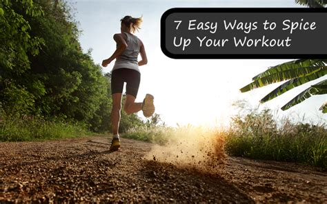 7 Challenges To Spice Up Your by 7 Easy Ways To Spice Up Your Workout Fitbodyhq