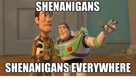 Meme Quick - shenanigans shenaniganseverywhere quick meme com dank