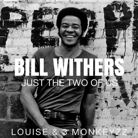 just the two of us bill withers mp bill withers just the two of us louise mambell cover x