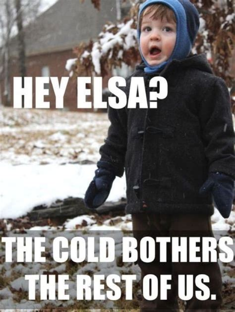 Memes About Winter - frozen funniest snow memes ever things that make me