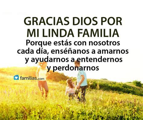 imagenes gracias familia gracias dios por mi familia ya lo publiqu 233 en yo amo a mi