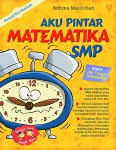 Buku Pintar Fisika By aku pintar matematika smp gagasmedia