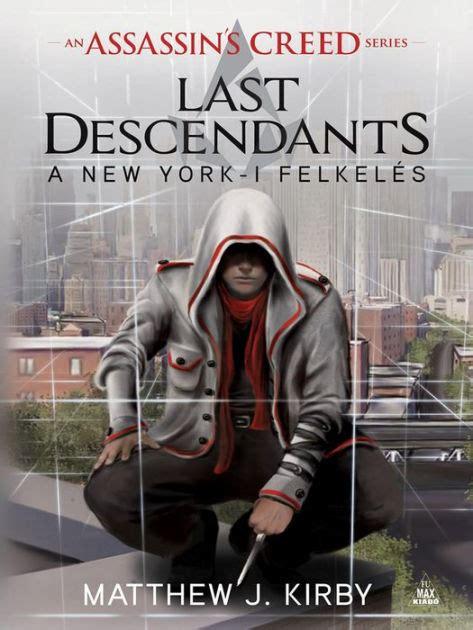 last descendants assassins creed 1407161709 assassin s creed last descendants a new york i felkeles by matthew j kirby nook book