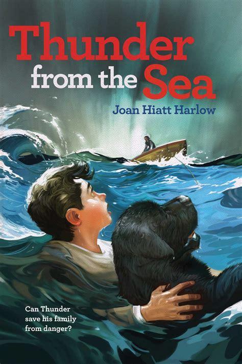 thunder books thunder from the sea book by joan hiatt harlow