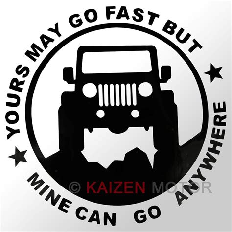Sticker You Can Go Fast But I Can Go Anywhere Putih Jeep 02 1x jeep suv quot yours may go fast but mine can go