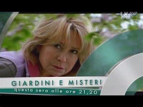 giardini e misteri quot giardini e misteri quot il luned 236 alle 21 20 su tv2000