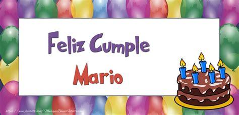 imagenes de feliz cumpleaños mario feliz cumple mario felicitaciones de cumplea 241 os para