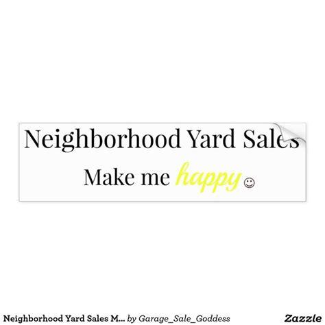 Community Garage Sales Near Me by Neighborhood Yard Sales Make Me Happy Car Sticker Cars