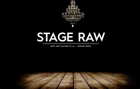 Before And After Staging by Los Angeles Theater Reviews Stage Raw Arts In L A