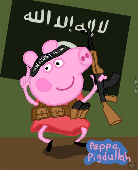 Peppa Pig Meme - hi i am peppa pig and you are an infidel allahu akbaaarr