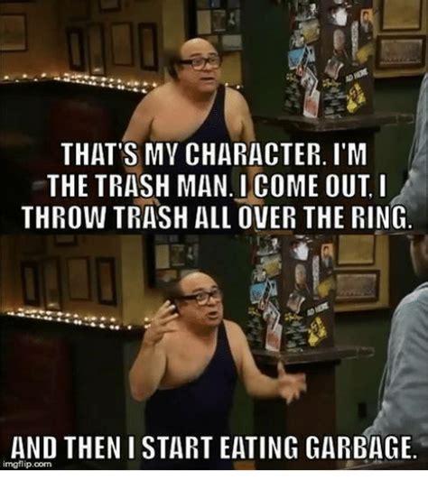 Garbage Man Meme - 25 best memes about im the trash man im the trash man memes