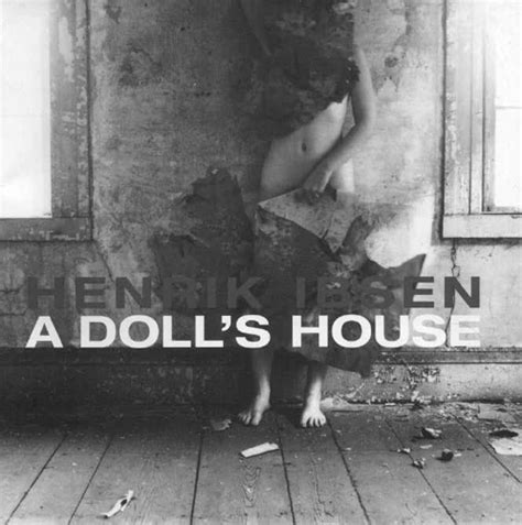 a dolls house script a doll s house by henrik ibsen reviews discussion bookclubs lists