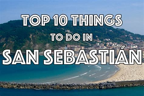 san sebastiã n books top 10 things to do in san sebasti 225 n citizen on earth