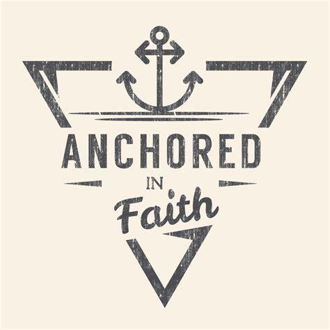 anchored in faith women s t shirt belief wear