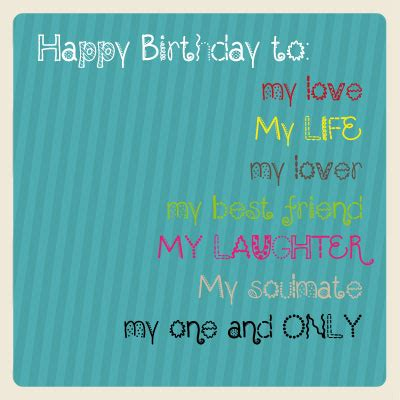 Happy Birthday To My Quotes Happy Birthday To My Love My Life My Lover My Best