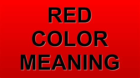 red color meaning red color meaning youtube