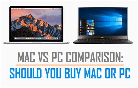 Mac Pc mac vs pc comparison should you buy mac or pc