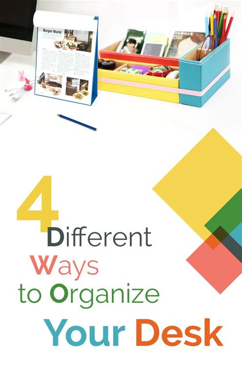 Ways To Organize Your Desk 4 Different Ways To Organize Your Desk Desks Thoughts And Paper
