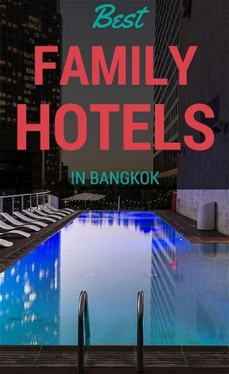best hotel in bangkok the best family hotels in bangkok family travel blog