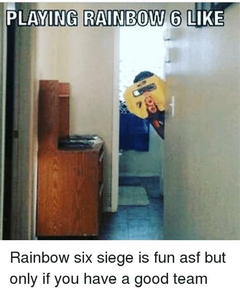 Six Photo Meme - playing rainbow 6 like rainbow six siege is fun asf but