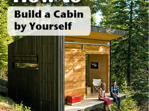 how to build a house yourself how to build a catapult how to build a log cabin yourself build it yourself cabin